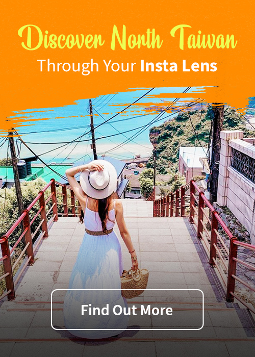 Discover North Taiwan Through Your Insta Lens