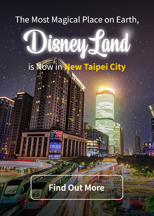 "The Most Magical Place on Earth, ""Disneyland"", is Now in New Taipei City"